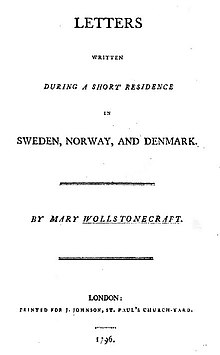 "Page reads ""Letters Written During a Short Residence in Swiden, Norway, and Denmark. By Mary Wollstonecraft. London: Printed for J. Johnson, St. Paul's Church-Yard. 1796."""