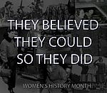 Women's History Month, they believed they could so they did 160329-F-EV216-001.jpg