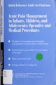 Acute pain management in infants, children, and adolescents - operative and medical procedures (IA acutepainmanagem00unit 1).pdf