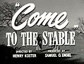 Come to the Stable (1949) trailer 1.jpg