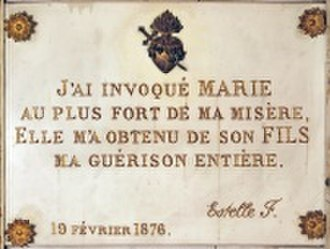 Our Lady of Pellevoisin - Estelle Faguette commissioned and placed this plaque in Pellevoisin as a thanksgiving for her recovery from a grave illness.