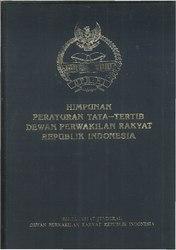 Himpunan Peraturan Tata Tertib Dewan Perwakilan Rakyat Republik Indonesia
