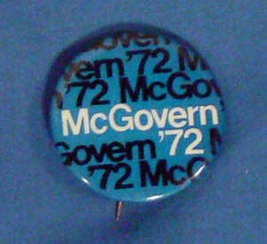 George McGovern presidential campaign, 1972 - McGovern campaign button