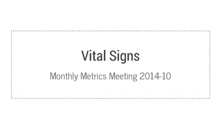 Monthly Metrics 2014-10 - Vital Signs.pdf
