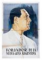 """Museo del Bicentenario - Afiche """"Forjador de la Nueva Argentina"""".jpg"""