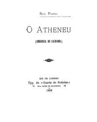 Raul Pompeia: O Atheneu (Chronica de saudades)
