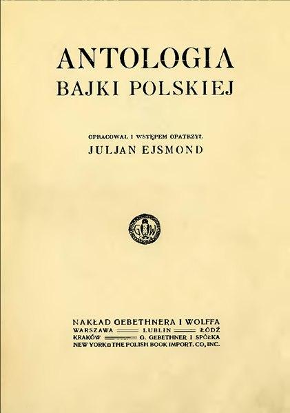 File:PL Julian Ejsmond - Antologia bajki polskiej.djvu