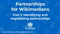 Partnerships for Wikimedians Part 1 -- Identifying and negotiating partnerships.pdf