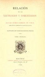 Álvar Núñez Cabeza de Vaca: Relación de los naufragios y comentarios (tomo I)