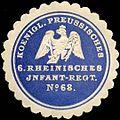 Siegelmarke Koeniglich Preussisches 6. Rheinisches Infanterie - Regiment No. 68 W0237998.jpg