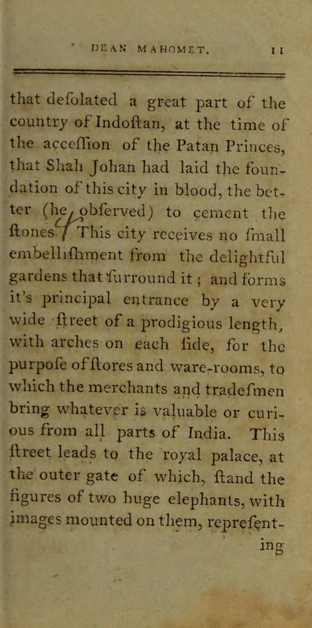 travels of dean mahomet The first book written by an indian in english was travels of dean mahomet, a travel narrative by sake dean mahomet published in england in 1793 in its early stages, iel was influenced by the western novel.