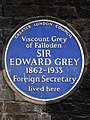 Viscount Grey of Falloden SIR EDWARD GREY 1862-1933 Foreign Secretary lived here.jpg