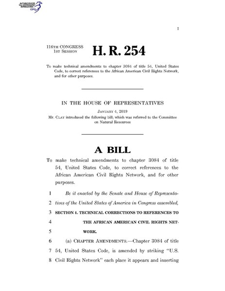 File:116th United States Congress H. R. 0000254 (1st session) - To make technical amendments to chapter 3084 of title 54, United States Code, to correct references to the African American Civil Rights Network, and.pdf