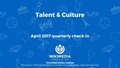 April 2017 Talent & Culture Quarterly Check-In (FY16-17) FQ3 REDACTED.pdf