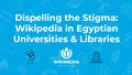 Dispelling the Stigma Wikipedia in Egyptian Universities Libraries.pdf