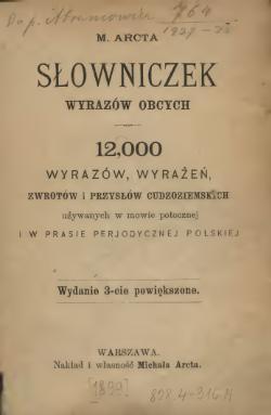 3fb44e255d1733 M. Arcta Słowniczek wyrazów obcych/całość - Wikiźródła, wolna biblioteka