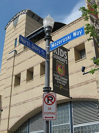 PNC Park - The bordering street Mazeroski Way is named for former Pirate Bill Mazeroski.