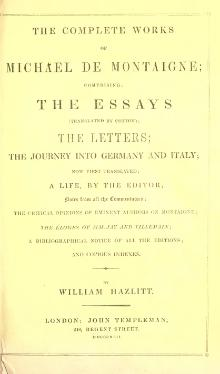 Montaigne - Complete Works, Cotton, Hazlitt, 1842.djvu