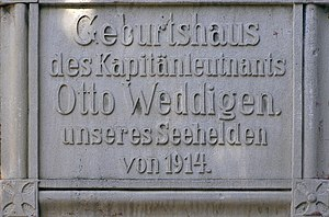 "Otto Weddigen - Memorial. The inscription reads ""Birthplace of Kapitänleutnant Otto Weddigen, our sea hero of 1914""."