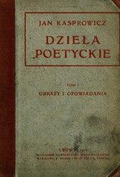 Jan Kasprowicz: Dzieła poetyckie