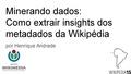 Palestra Minerando dados - Como extrair insights dos metadados da Wikipédia.pdf
