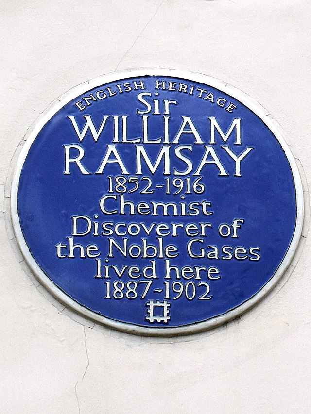 William Ramsay blue plaque - Sir  William Ramsay  1852-1916  Chemist  Discoverer of the Noble Gases  lived here  1887-1902