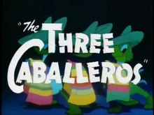 File:The Three Caballeros 1945 Original Theatrical Trailer.ogv