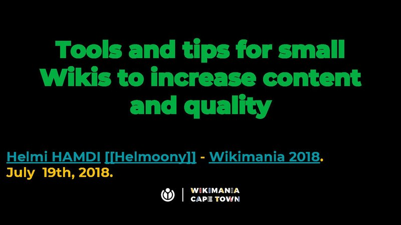 File:Tools and tips for small Wikis to increase content and quality- Helmi HAMDI Wikimania2018.pdf