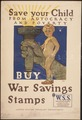"""Save Your Child from autocracy and poverty. Buy War Saving Stamps. W.S.S. War Saving Stamps issued by the United... - NARA - 512628.tif"