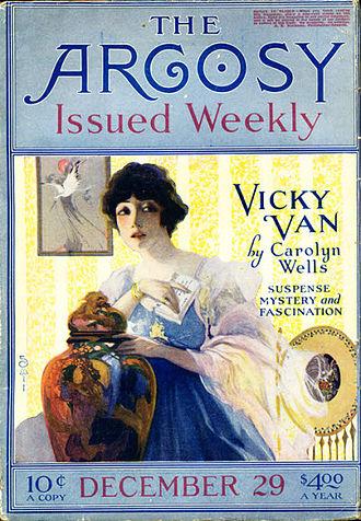 Carolyn Wells - Wells's mystery Vicky Van was serialized in The Argosy in 1917-18