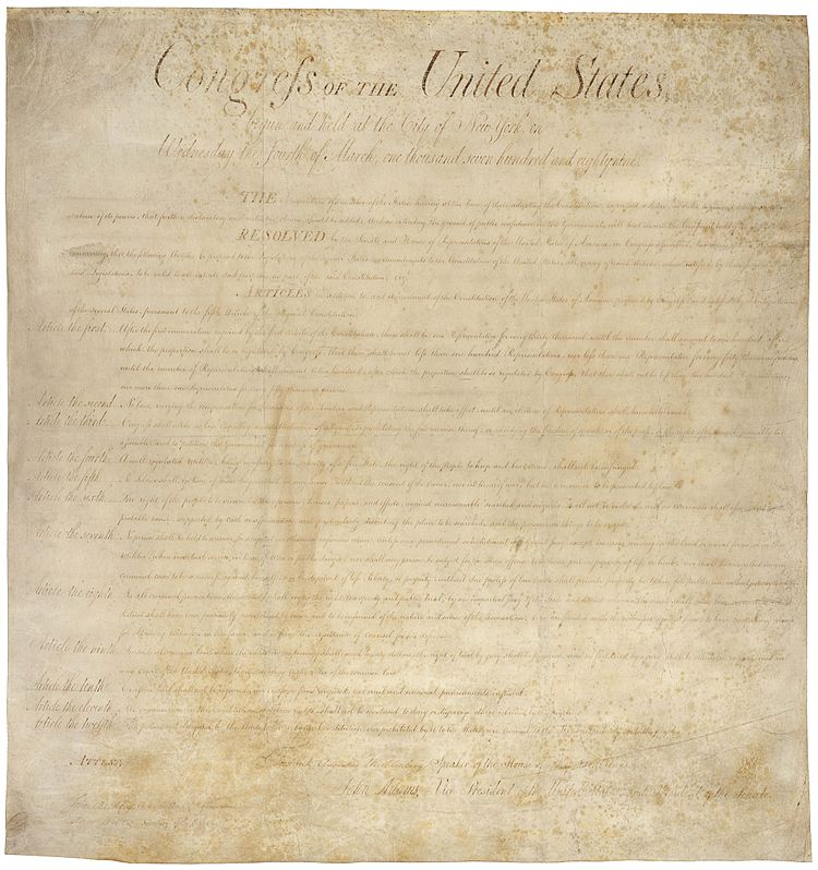 The Bill of Rights, twelve articles of amendment to the to the United States Constitution proposed in 1789, ten of which, Articles three through twelve, became part of the United States Constitution in 1791. Note that the First Amendment is actually