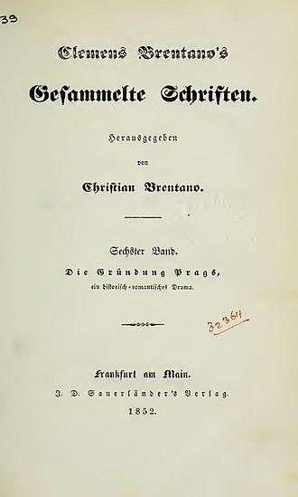 Clemens Brentano - Die Gründung Prags (1852)