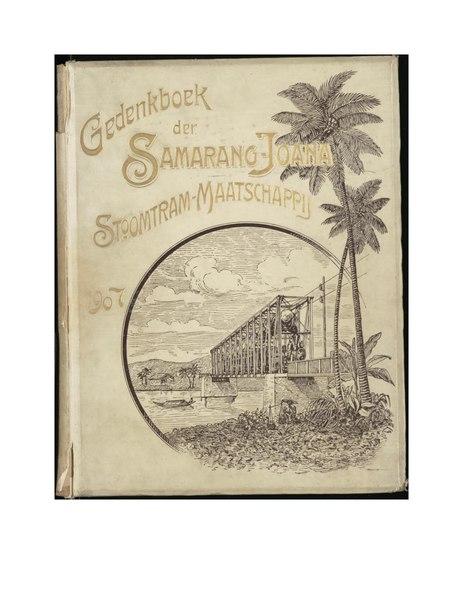 File:De Tramwegen op Java, Gedenkboek, samengesteld ter gelegenheid van het vijf-en-twinting-jarig bestaan der semarang-joana stoomtram-maatschappij.pdf