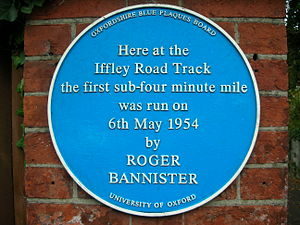 Four-minute mile - Blue plaque recording the first ever sub-four-minute mile run by Roger Bannister on 6 May 1954 at Oxford University's Iffley Road Track.