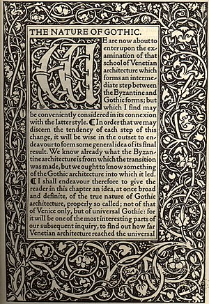 Arts and Crafts movement - The Nature of Gothic by John Ruskin, printed by William Morris at the Kelmscott Press in 1892 in his Golden Type inspired by the 15th century printer Nicolas Jenson. This chapter from The Stones of Venice was a sort of manifesto for the Arts and Crafts movement.