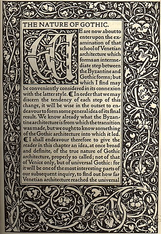 Arts and Crafts movement - The Nature of Gothic by John Ruskin, printed by William Morris at the Kelmscott Press in 1892 in his Golden Type inspired by 15th century printer Nicolas Jenson. This chapter from The Stones of Venice was a sort of manifesto for the Arts and Crafts movement.