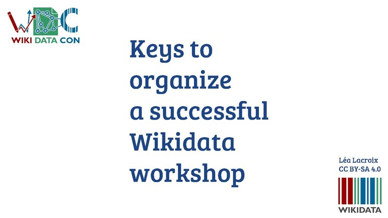 File:Keys to organize a Wikidata workshop - WikidataCon 2017.pdf