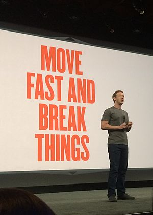 Facebook F8 - Image: Move Fast and Break Things (14071866872) (cropped)