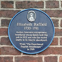 "Plaque, reading ""Elizabeth Raffald 1733–1781. Author, innovator, entrepreneur, benefactor whose family built this pub in 1815 and who lies buried nearby in St Mary's churchyard. Wrote ""The Experienced Housekeeper"" in 1769."""