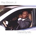 Ray Brown Jr - Stand By Me.jpg