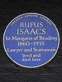 Rufus Isaacs 1st Marquess of Reading 1860-1935 lawyer and statesman lived and died here.jpg