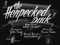 The Henpecked Duck title card.png