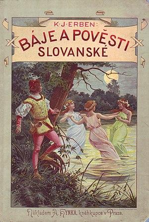 Karel Jaromír Erben - Báje a pověsti slovanské (Slavic Tales and Legends), 1902 publication. Cover drawing by Věnceslav Černý.