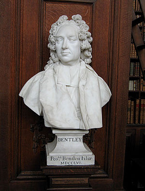 Richard Bentley - A bust of Bentley now stands in the library of Trinity College, Cambridge