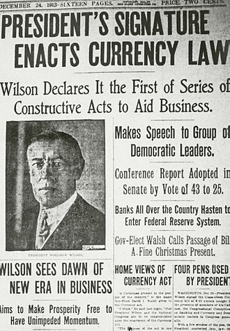 History of central banking in the United States - Woodrow Wilson signs bill creating the Federal Reserve System, December 24, 1913