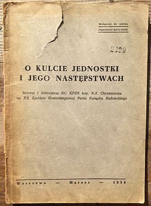 Stalin's cult of personality - O kulcie jednostki i jego następstwach, Warsaw, March 1956, first edition of the Secret Speech, published for the inner use in the PUWP.
