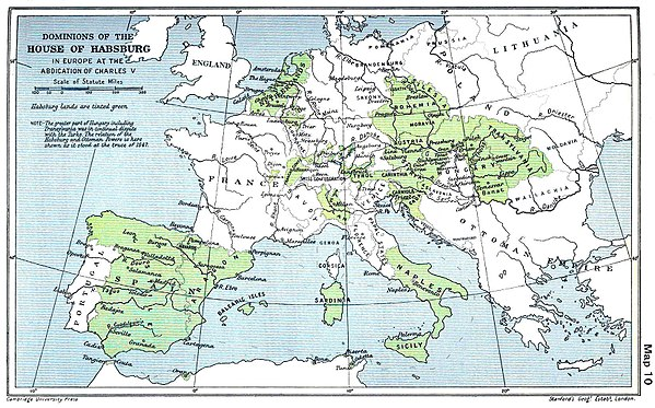 Map of the dominion of the Habsburgs following the abdication of Charles V (1556), as depicted in The Cambridge Modern History Atlas (1912); Habsburg lands are shaded green. From 1556 the lands in a line from the Netherlands, through to the east of France, to the south of Italy and the islands were retained by the Spanish Habsburgs. Habsburg Map 1547.jpg