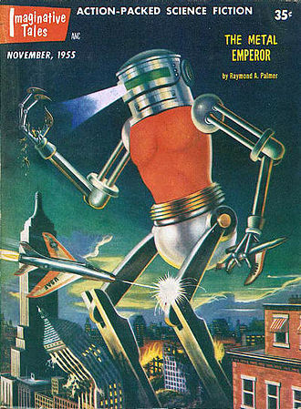 "Raymond A. Palmer - Palmer's novella ""The Metal Emperor"", his last story published in an sf magazine, was cover-featured on Imaginative Tales in 1955"