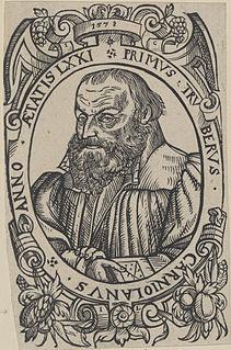 Primož Trubar Carniolan writer, Protestant reformer