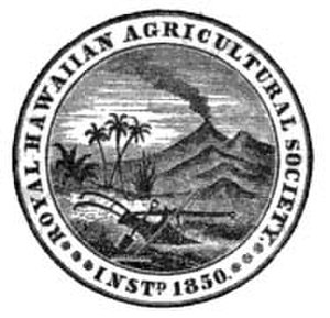 Robert Crichton Wyllie - The Royal Hawaiian Agricultural Society was founded by American and British plantation owners